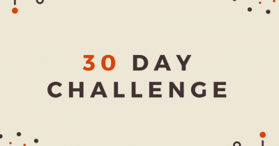 3 Pro Tips For a 30-Day Challenge that Sticks
